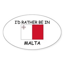 I'd rather be in Malta Oval Decal