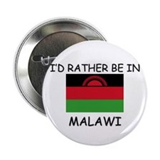 "I'd rather be in Malawi 2.25"" Button (10 pack)"