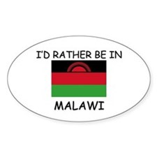 I'd rather be in Malawi Oval Decal