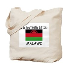 I'd rather be in Malawi Tote Bag