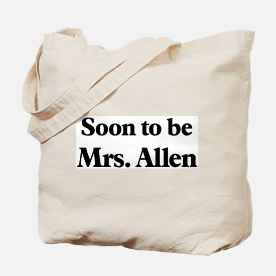 Soon to be Mrs. Allen Tote Bag