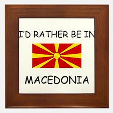 I'd rather be in Macedonia Framed Tile