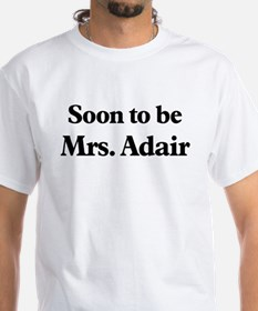 Soon to be Mrs. Adair Shirt