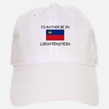 I'd rather be in Liechtenstein Baseball Baseball Cap