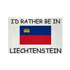 I'd rather be in Liechtenstein Rectangle Magnet