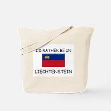 I'd rather be in Liechtenstein Tote Bag