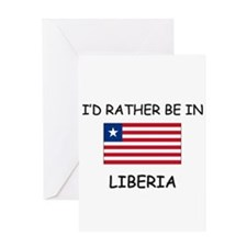 I'd rather be in Liberia Greeting Card