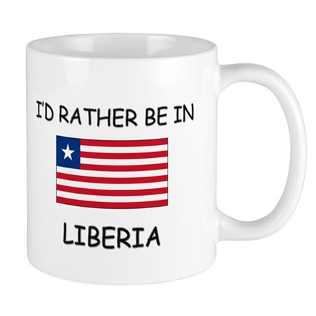 I'd rather be in Liberia Mug