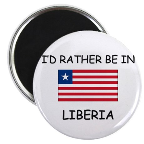 I'd rather be in Liberia Magnet