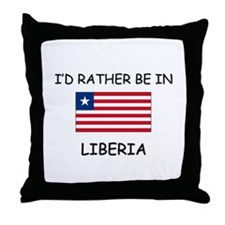 I'd rather be in Liberia Throw Pillow