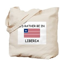 I'd rather be in Liberia Tote Bag