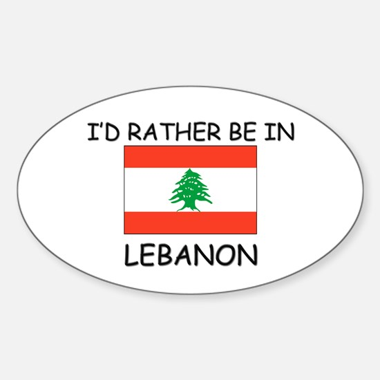 I'd rather be in Lebanon Oval Decal