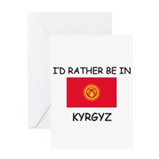 I'd rather be in Kyrgyz Greeting Card