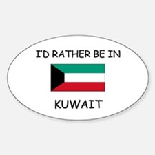 I'd rather be in Kuwait Oval Decal