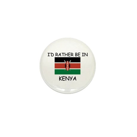 I'd rather be in Kenya Mini Button