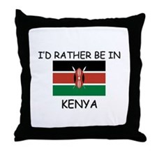 I'd rather be in Kenya Throw Pillow