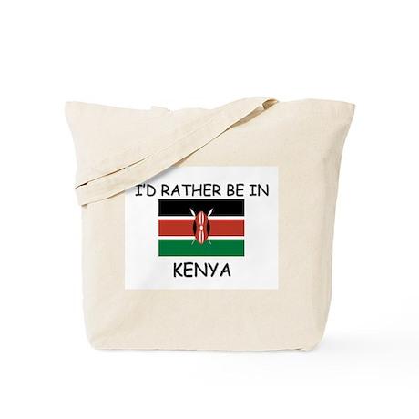 I'd rather be in Kenya Tote Bag