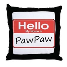 Hello, My name is PawPaw Throw Pillow
