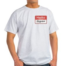 Hello, My name is Pepaw T-Shirt