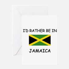 I'd rather be in Jamaica Greeting Card