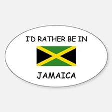 I'd rather be in Jamaica Oval Decal