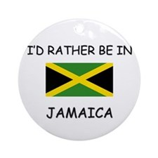 I'd rather be in Jamaica Ornament (Round)