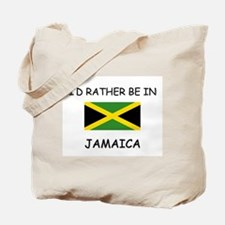I'd rather be in Jamaica Tote Bag