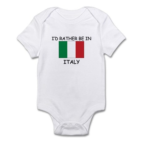 I'd rather be in Italy Infant Bodysuit