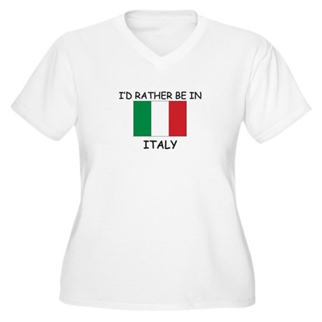 I'd rather be in Italy Women's Plus Size V-Neck T-