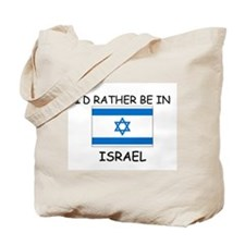 I'd rather be in Israel Tote Bag