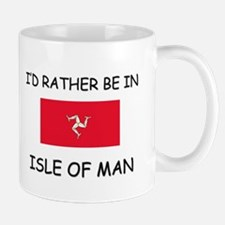 I'd rather be in Isle Of Man Mug