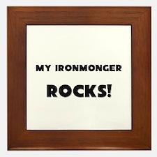 MY Ironmonger ROCKS! Framed Tile
