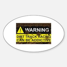 Dirt Track Racing Can Be Addictive Sticker (Oval)