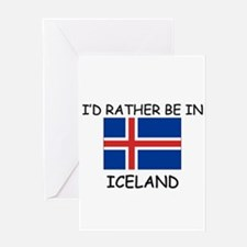 I'd rather be in Iceland Greeting Card