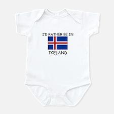 I'd rather be in Iceland Infant Bodysuit