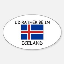 I'd rather be in Iceland Oval Decal