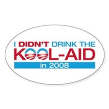 I Didn't Drink the Kool-Aid Oval Decal