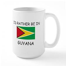 I'd rather be in Guyana Mug