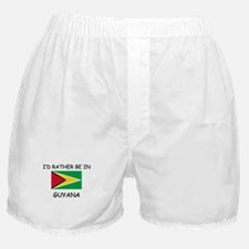 I'd rather be in Guyana Boxer Shorts