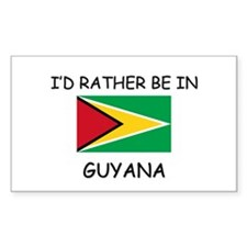I'd rather be in Guyana Rectangle Decal