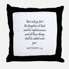 MATTHEW  6:33 Throw Pillow