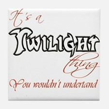 It's a twilight thing Tile Coaster
