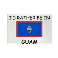 I'd rather be in Guam Rectangle Magnet
