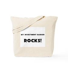 MY Investment Banker ROCKS! Tote Bag