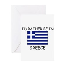 I'd rather be in Greece Greeting Card