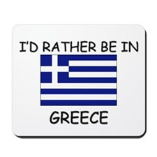 I'd rather be in Greece Mousepad