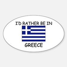 I'd rather be in Greece Oval Decal