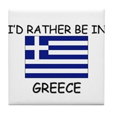 I'd rather be in Greece Tile Coaster