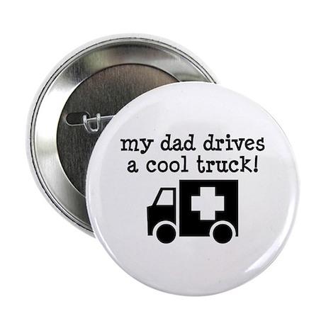 "Dad Drives Ambulance 2.25"" Button"