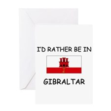 I'd rather be in Gibraltar Greeting Card